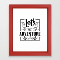 let's go on an adventure Framed Art Print