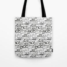nice nice nice Tote Bag