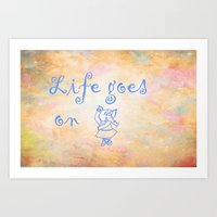 Life Goes On Art Print