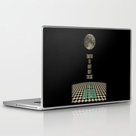 Truth is not out there... it's within. Laptop & iPad Skin