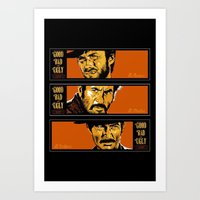 The Good ,the Bad , And … Art Print