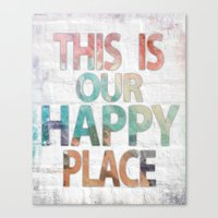 This Is Our Happy Place … Canvas Print