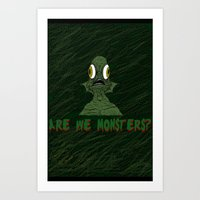 Are we monsters? Art Print