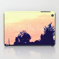 Let's Watch the Sunrise iPad Case