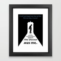 I will always remember, when the Doctor was me Framed Art Print
