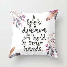 A Book is a Dream Throw Pillow