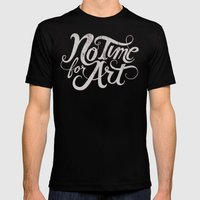 No Time For Art Mens Fitted Tee Black SMALL