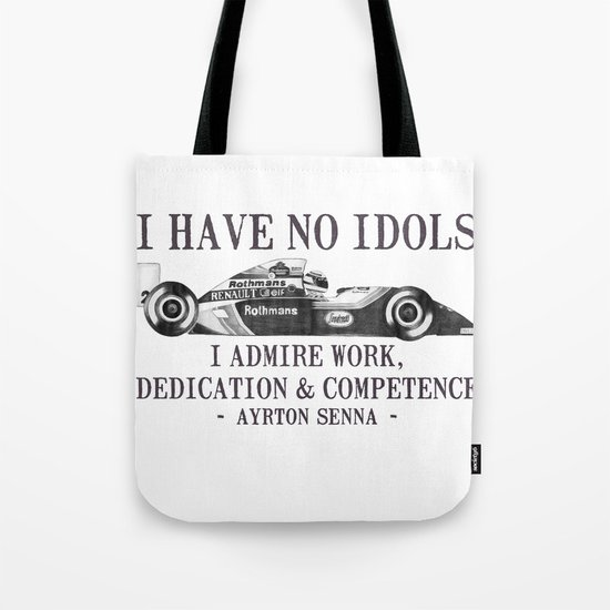 I Have No Idols - Senna Quote Tote Bag