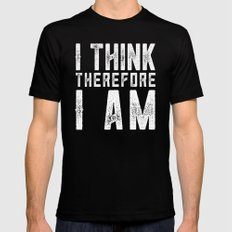 I think, therefore I am - on black SMALL Mens Fitted Tee Black