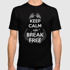 Keep Calm and Break Free Mens Fitted Tee Black SMALL