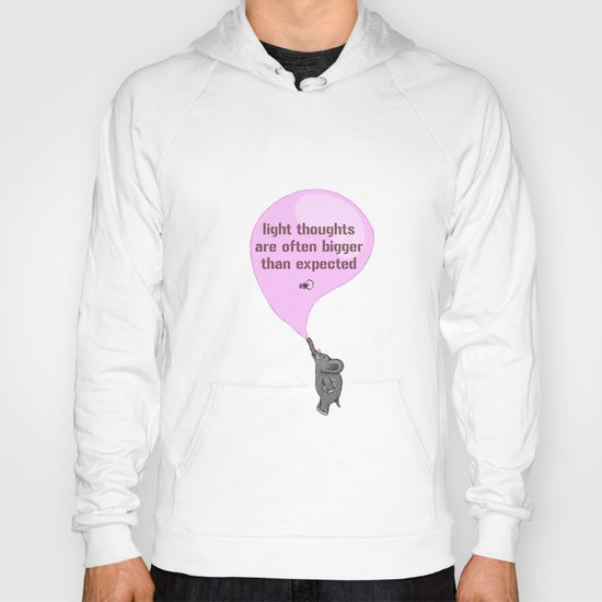 light thoughts are often bigger than expected Hoody