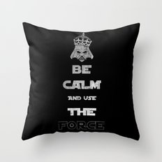 Be Calm and Use The Force Throw Pillow