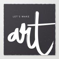 Let's Make Art. Canvas Print