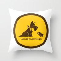 Are you talkin to me? Throw Pillow