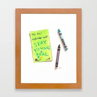 Stay Young And Real Framed Art Print
