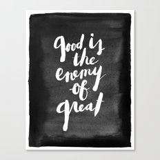 Good is the Enemy of Great Quote (Watercolour) Canvas Print