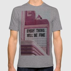 Every Thing Will Be Fine Mens Fitted Tee Athletic Grey SMALL