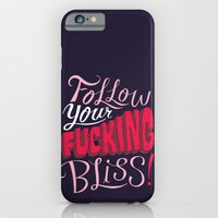 Follow Your Fucking Bliss. iPhone 6 Slim Case