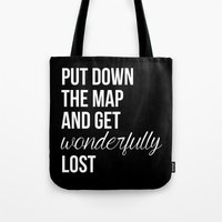 put donw the map  Tote Bag