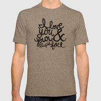 I LOVE YOU & YOUR STUPID… Mens Fitted Tee Tri-Coffee SMALL