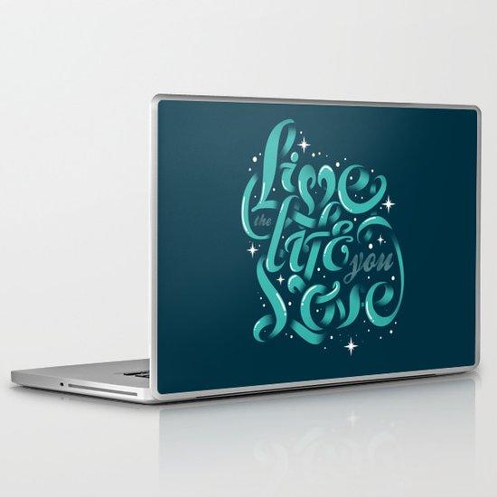 Live the life you love Laptop & iPad Skin