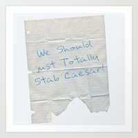 We Should Just Totally Stab Caesar! quote from the movie Mean Girls Art Print