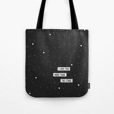 I love you more than the stars Tote Bag