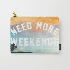 NEED MORE WEEKENDS Carry-All Pouch