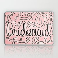 Bridesmaid, Hand-lettere… Laptop & iPad Skin