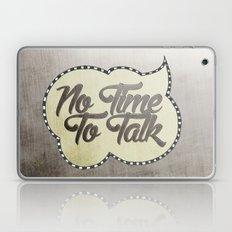 No Time To Talk Laptop & iPad Skin