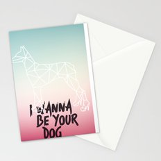 I Wanna Be Your Dog Stationery Cards
