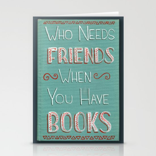 Who needs friends? Stationery Card