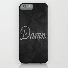 Damn  iPhone 6s Slim Case