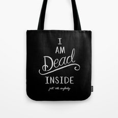 I'm dead inside Tote Bag