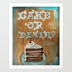Cake Or Death? Art Print