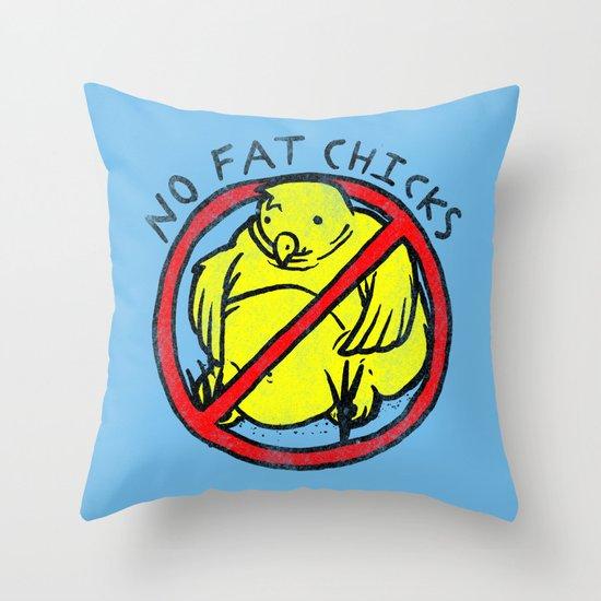 No Fat Chicks Throw Pillow