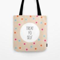 Treat Yo Self II Tote Bag
