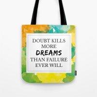 Doubt Kills More Dreams … Tote Bag