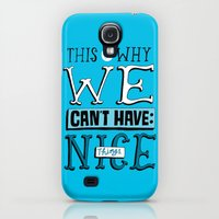 Galaxy S4 Cases featuring Can't Have Nice Things by Chris Piascik