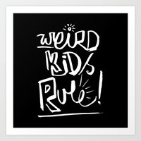Weird Kids Rule Art Print