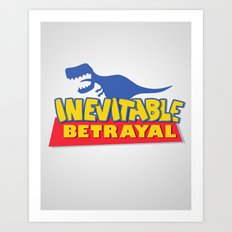 Inevitable Betrayal Art Print