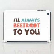 I'll Always Beetroot (Valentines Day) iPad Case