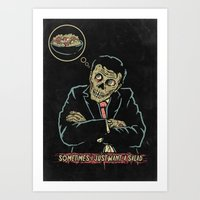 Sometimes I Just Want A … Art Print