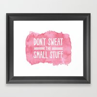 Don't Sweat The Small St… Framed Art Print