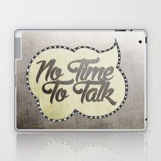No Time To Talk Laptop & iPad Skin