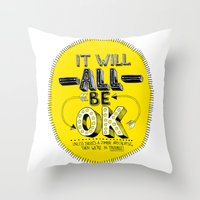 It Will Be OK Throw Pillow