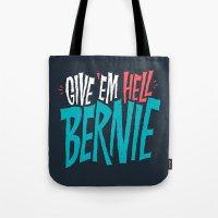 Give 'em Hell Bernie Tote Bag