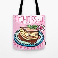 Tira-Miss-U  Tote Bag