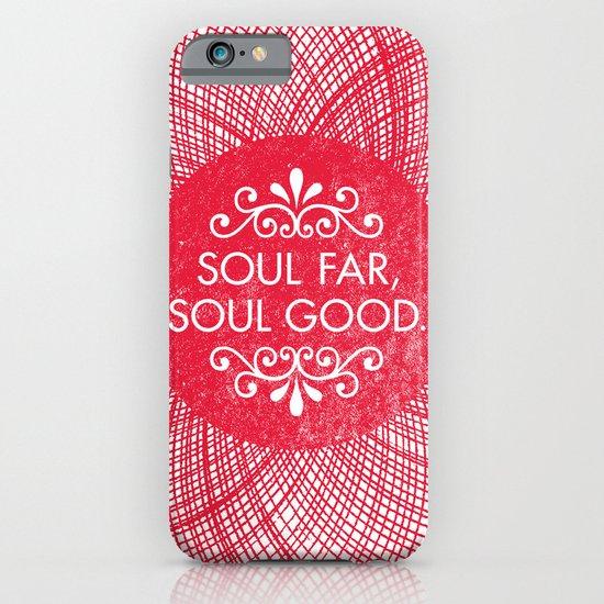 Soul Far, Soul Good. iPhone & iPod Case