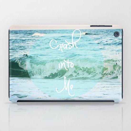 Crash into Me iPad Case